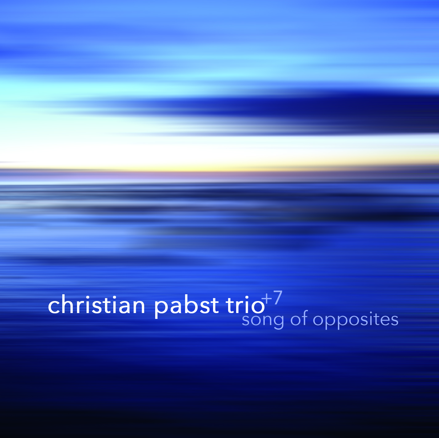 Christian Pabst Song of Opposites Christian Pabst Trio